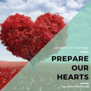 18 Days of Fasting - Prepare Our Hearts