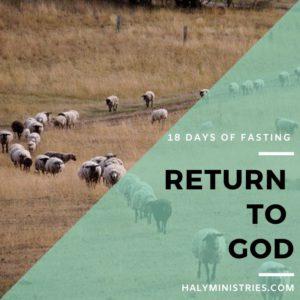 18 Days of Fasting Return to God