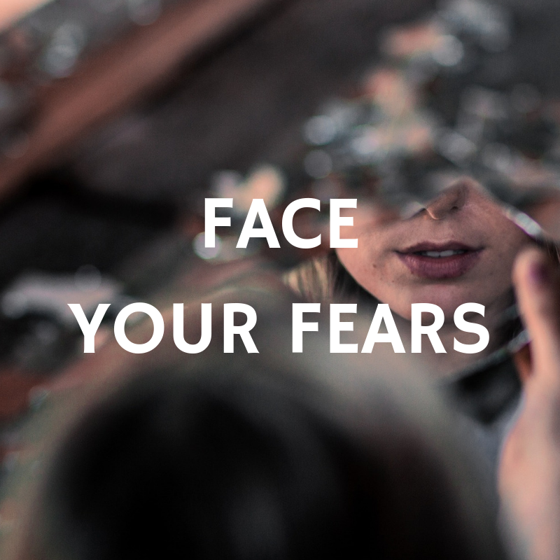 Face your Fears - woman looks into the mirror
