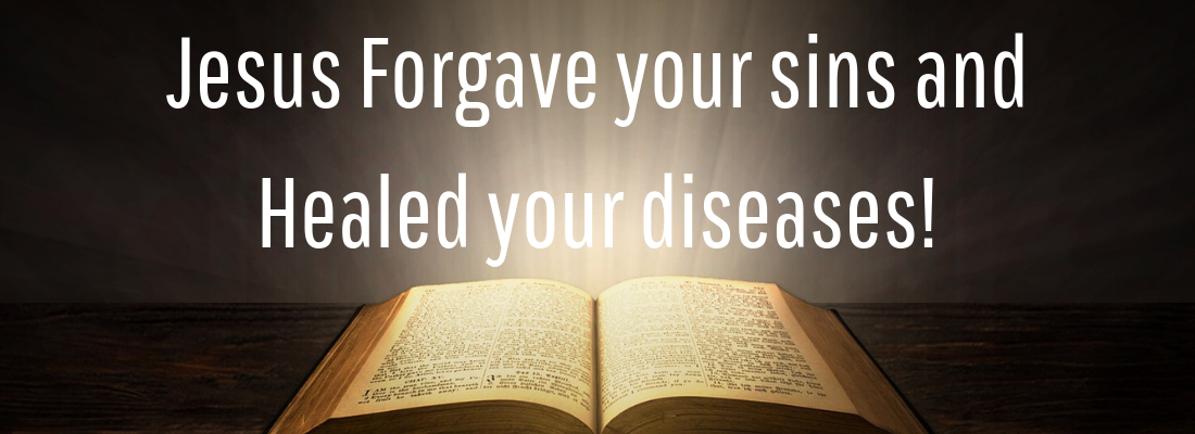 Jesus Forgave your sins and Healed your diseases Opened Bible