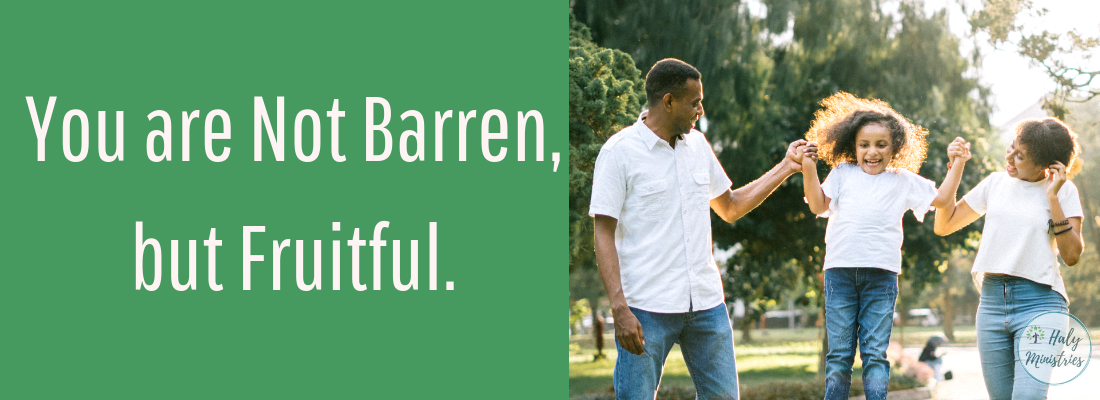 You are not Barren, But Fruitful Happy Family