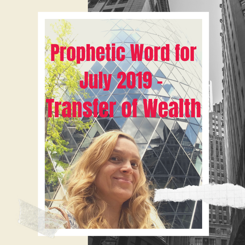 Prophetic Word for July 2019 - Transfer of Wealth | Haly Ministries