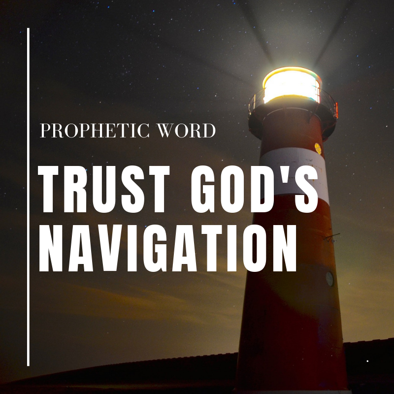 Trust God's Navigation | Prophetic Word | Haly Ministries