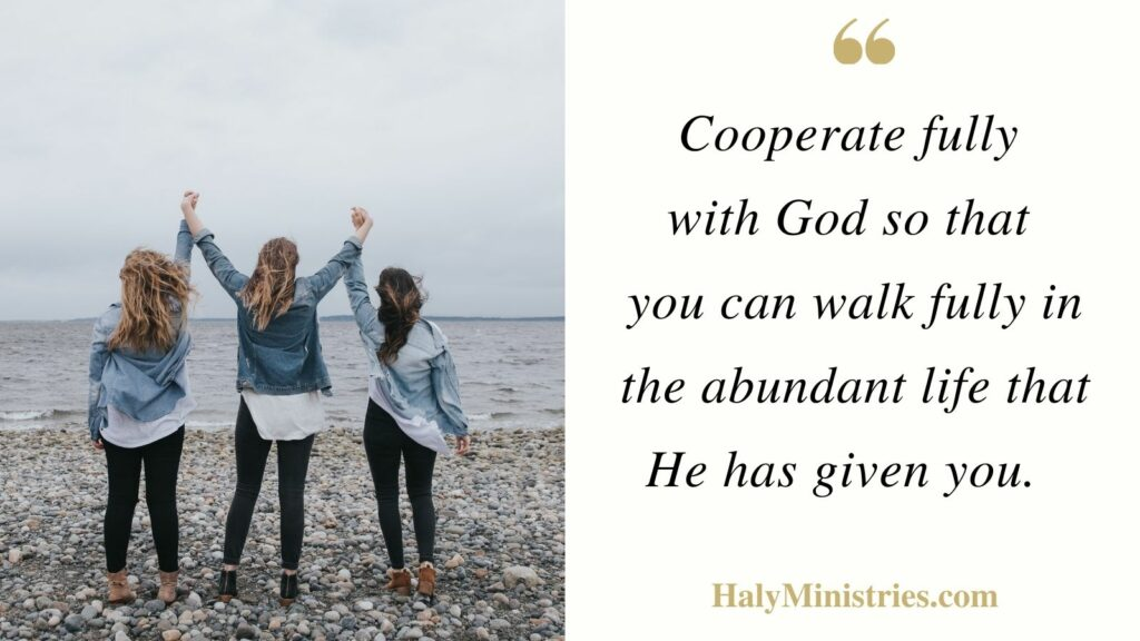 Cooperate fully with God - Haly Ministries Quote