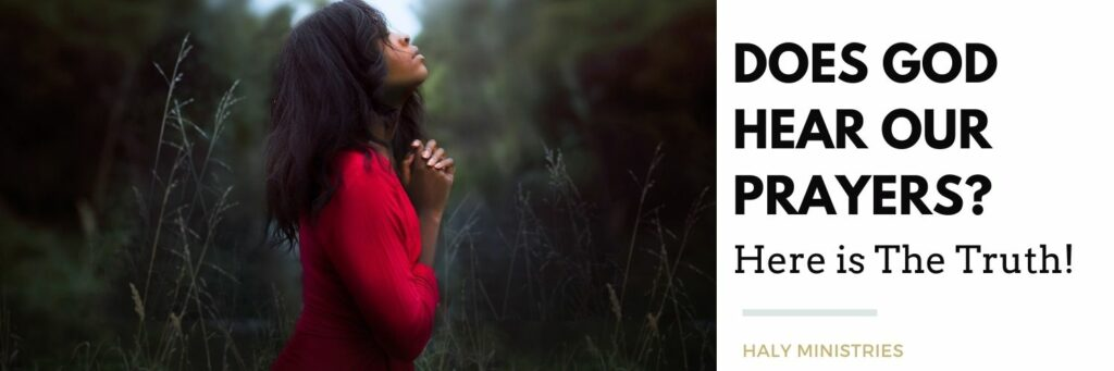 Does God Hear Our Prayers Here is The Truth - header - Woman Praying