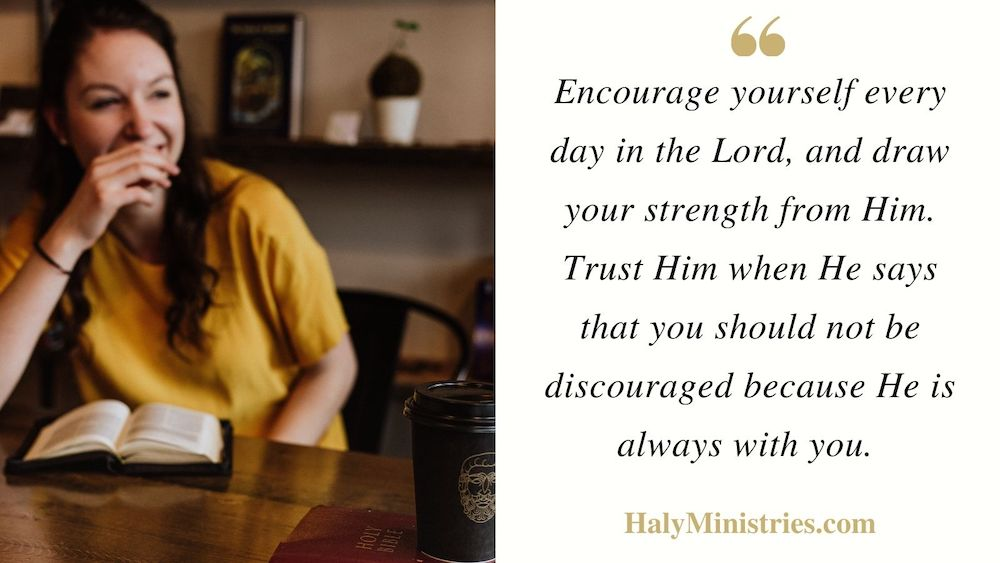 Encourage Yourself Every Day in the Lord - Haly Ministries Quote