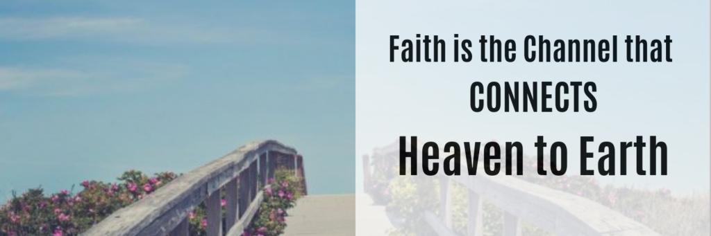 Faith Connect Heaven to Earth Bridge
