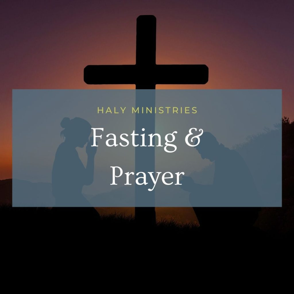 Fasting and Prayer - Haly Ministries