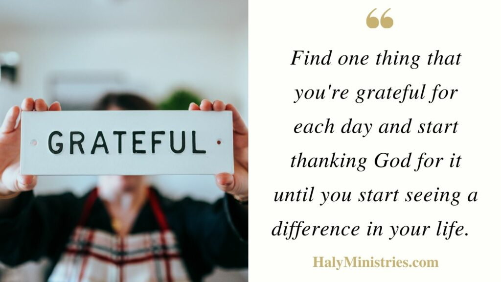 Find one thing that you're grateful for - Haly Ministries Quote
