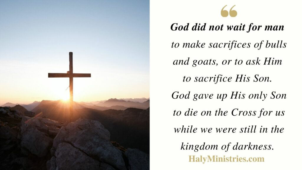 God gave up His only Son to die on the Cross - Haly Ministries