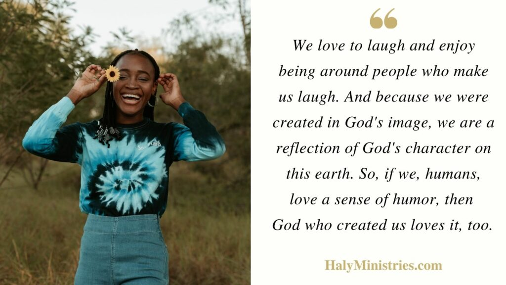 God loves a sense of humor - Haly Ministries Quote