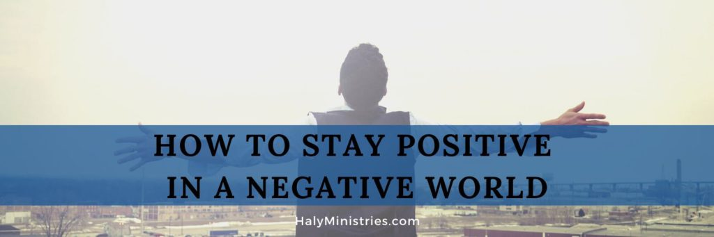 How to Stay Positive in a Negative World header