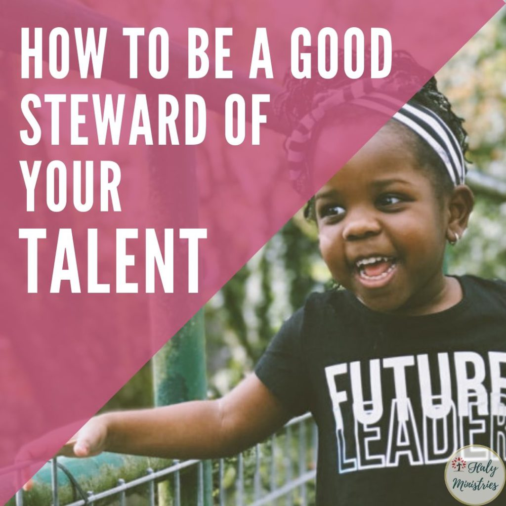 How to be a Good Steward of Your Talent - Little Girl Future Leader