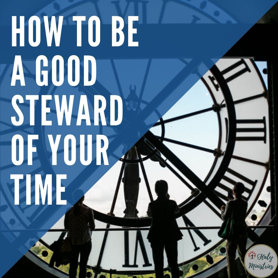 How to be a Good Steward of Your Time