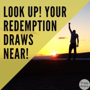 Look Up Your Redemption Draws Near - Haly Ministries
