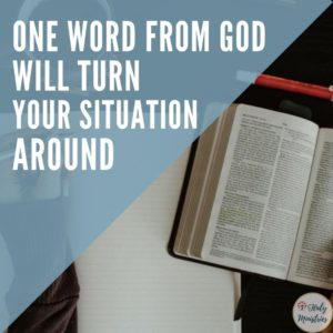 One Word from God will Turn Your Situation Around - Haly Ministries