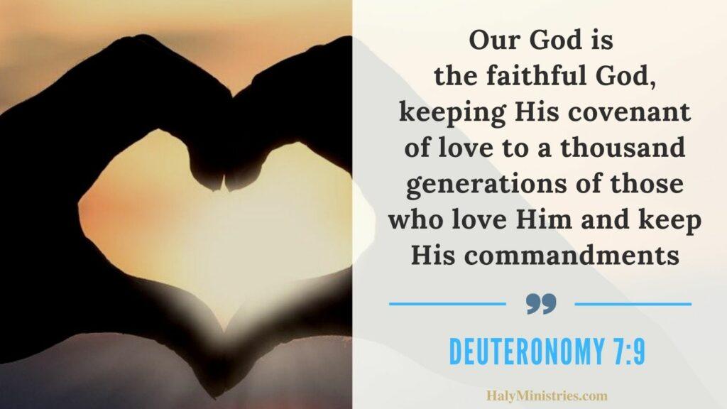 Our God is the faithful God Deuteronomy 7:9 - Haly Ministries