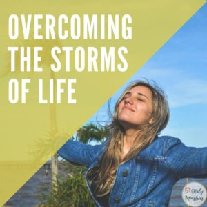 Overcoming the Storms of Life - Haly Ministries
