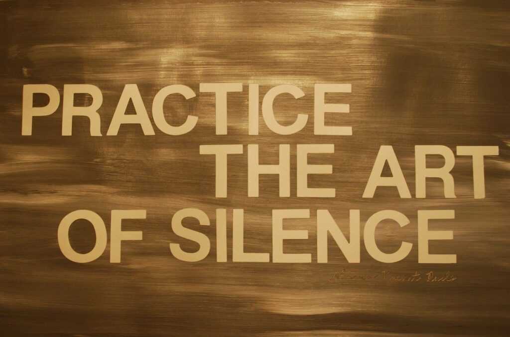 Practice the Art of Silence - Written