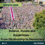 Prophetic Word - Belarus Russia and Kazakhstan From Dictatorship to Democracy