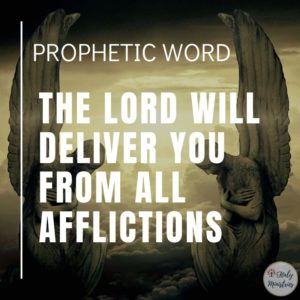 Prophetic Word The Lord Will Deliver You From All Afflictions