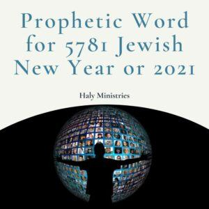 Prophetic Word for 5781 Jewish New Year or 2021