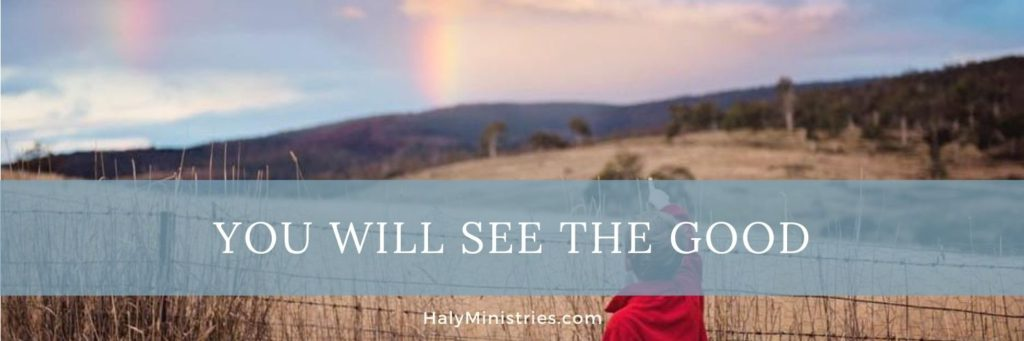 Prophetic Word for August 2020 - You Will See the Good - header