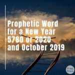 Prophetic Word for a New Year 5780 or 2020 and October 2019