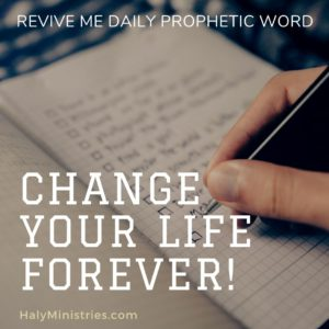 Revive Me Daily Prophetic Word - Do Something Today that Change Your Life Forever