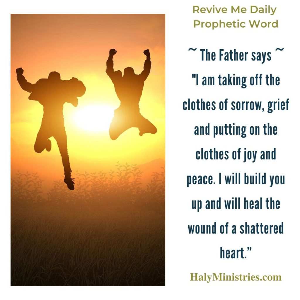 Revive Me Daily Prophetic Word - From Sorrow and Grief to Joy and Peace