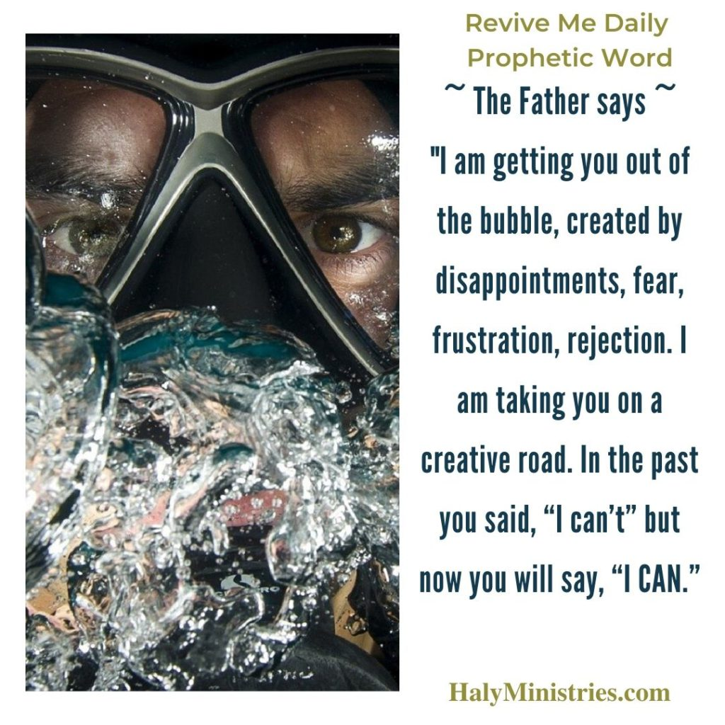 Revive Me Daily Prophetic Word - Get Out of the Bubble