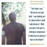 Revive Me Daily Prophetic Word - Go and Do Not Look Back