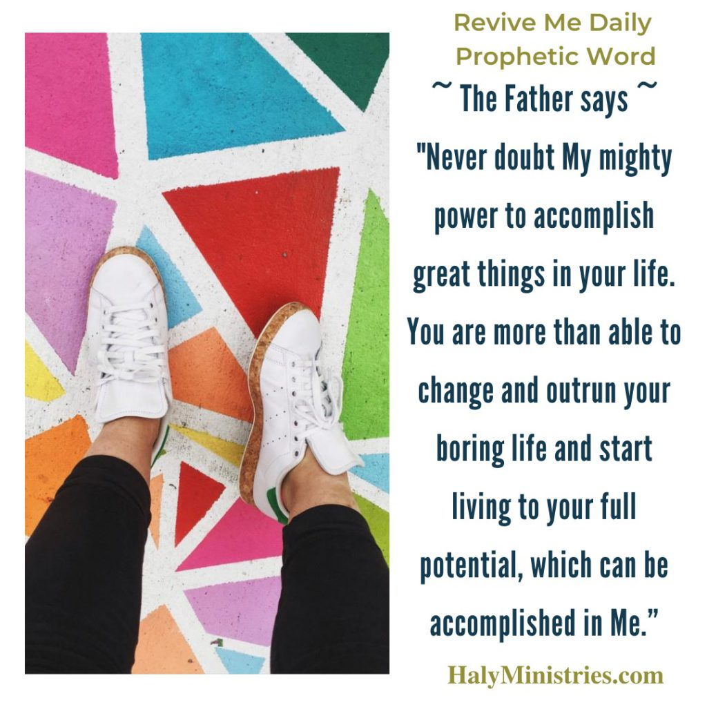 Revive Me Daily Prophetic Word - Outrun Your Boring Life quote