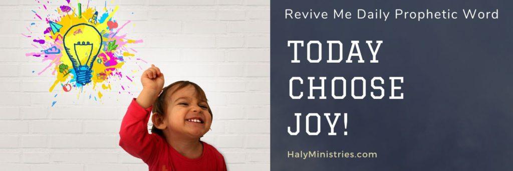 Revive Me Daily Prophetic Word Today Choose Joy header