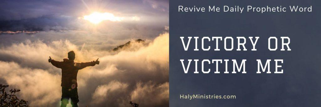 Revive Me Daily Prophetic Word Victory or Victim Me header