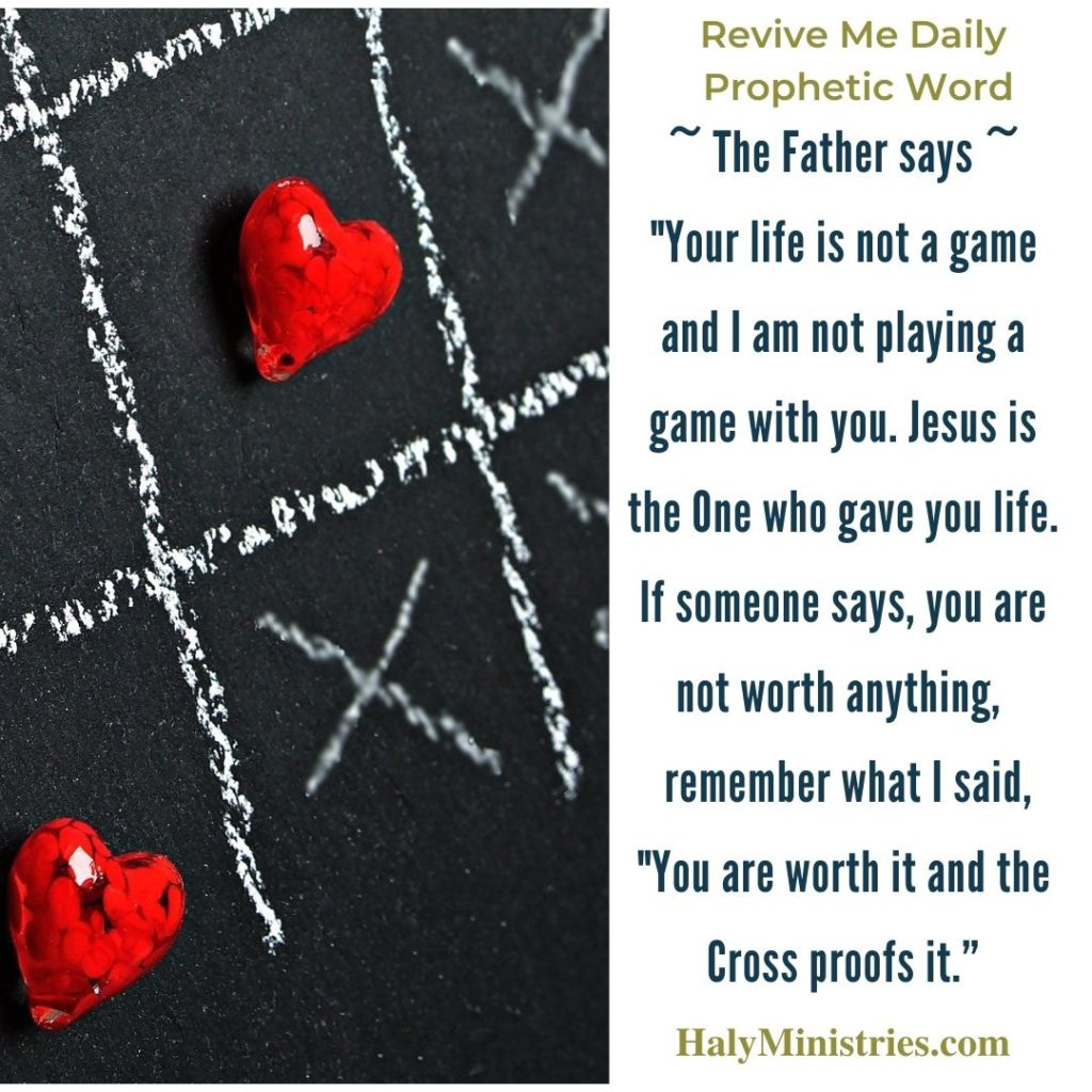 Revive Me Daily Prophetic Word - Your Life is Not a Game