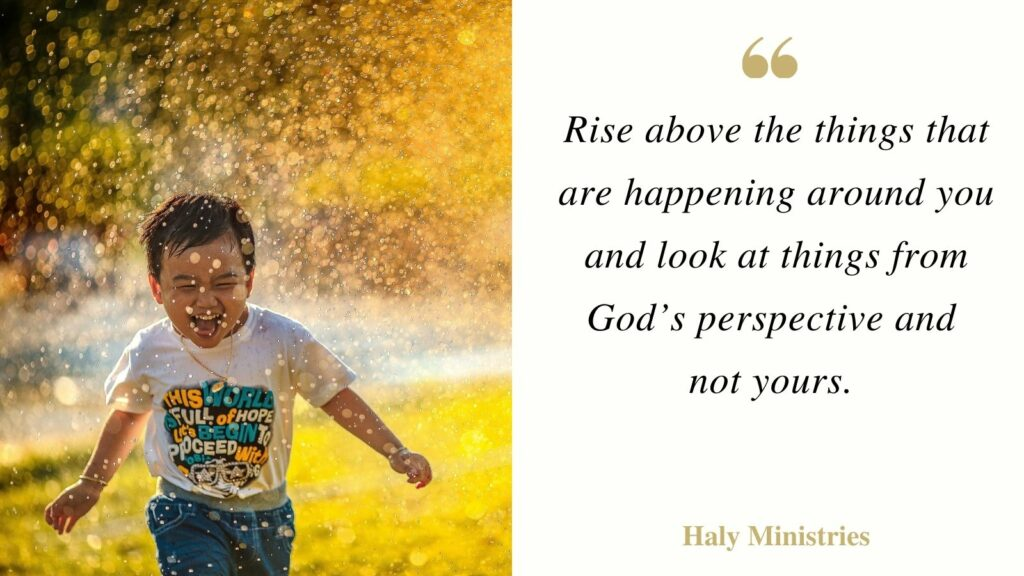 Rise Above the Things - Haly Ministries Quote