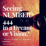 Seeing Number 444 in a Dream or Vision What does it Mean - Haly Ministries