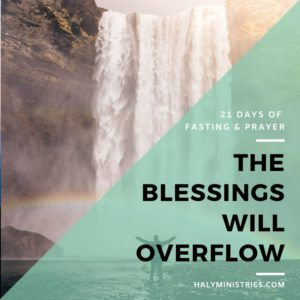 The Blessings will Overflow - 21 Days of Fasting