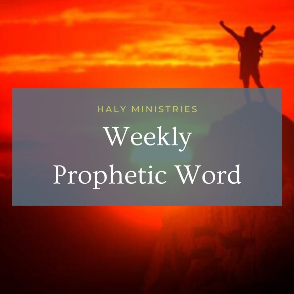 Weekly Prophetic Word - Haly Ministries